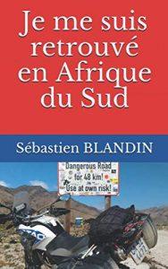 """la pochette du livre : """"Je me suis retrouvé en Afrique du Sud """""""