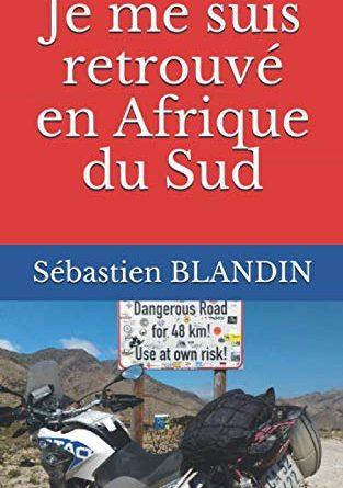 Mon livre : «Je me suis retrouvé en Afrique du Sud»